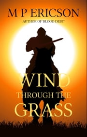 Wind through the Grass ebook by M P Ericson