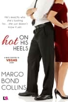 Hot on His Heels ebook by Margo Bond Collins