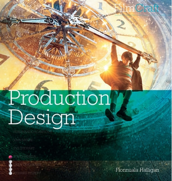 FilmCraft: Production Design eBook by Fionnuala Halligan