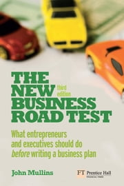 The New Business Road Test - What entrepreneurs and executives should do before writing a business plan ebook by John Mullins