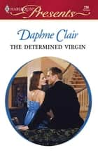 The Determined Virgin ebook by Daphne Clair