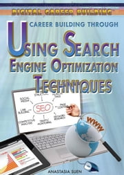 Career Building Through Using Search Engine Optimization Techniques: ebook by Suen, Anastasia