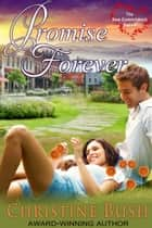 Promise Forever (The New Commitment Series, Book 1) ebook by Christine Bush