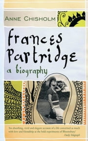 Frances Partridge - The Biography ebook by Anne Chisholm