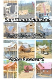 Log Home Package ebook by Jobe Leonard