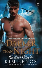 Darker Than Night - A Novel of the Shadow Guard ebook by Kim Lenox