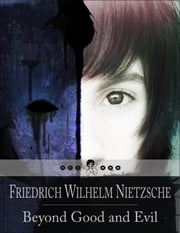 Beyond Good and Evil: Prelude to a Philosophy of the Future (Beloved Books Edition) ebook by Friedrich Wilhelm Nietzsche