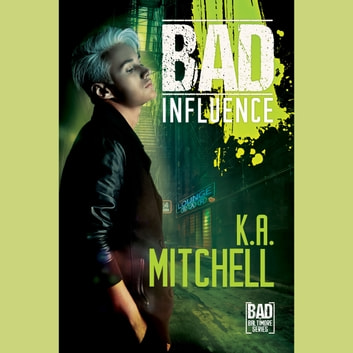 Bad Influence audiobook by KA Mitchell