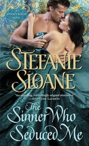 The Sinner Who Seduced Me - A Regency Rogues Novel ebook by Stefanie Sloane