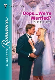 Oops...We're Married? ebook by Susan Lute