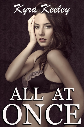 All at Once ebook by Kyra Keeley