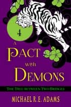 A Pact with Demons (Story #4): The Tree Between Two Bridges ebook by Michael R.E. Adams