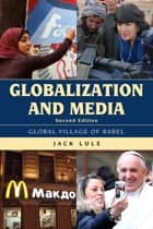 Globalization and Media ebook by Jack Lule