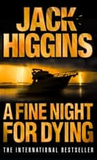A Fine Night for Dying ebook by Jack Higgins