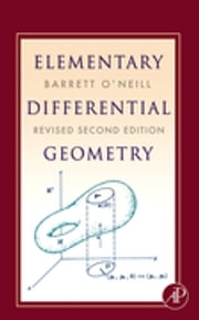 Elementary Differential Geometry, Revised 2nd Edition ebook by Barrett O'Neill