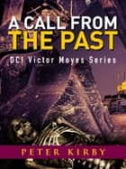 A Call From The Past ebook by Peter Kirby