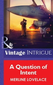 A Question of Intent (Mills & Boon Vintage Intrigue) ebook by Merline Lovelace
