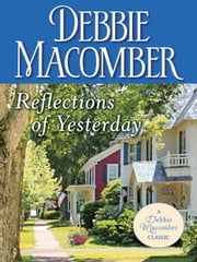 Reflections of Yesterday ebook by Debbie Macomber