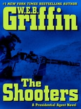 The Shooters ebook by W.E.B. Griffin