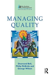 Managing Quality ebook by Des Bell,George Wilson,Philip Mcbride,Nial Cairns