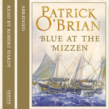 Blue at the Mizzen audiobook by Patrick O'Brian