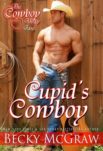 Cupid's Cowboy - The Cowboy Way, #4 ebook by Becky McGraw
