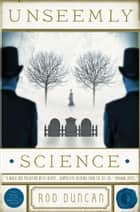 Unseemly Science ebook by Rod Duncan