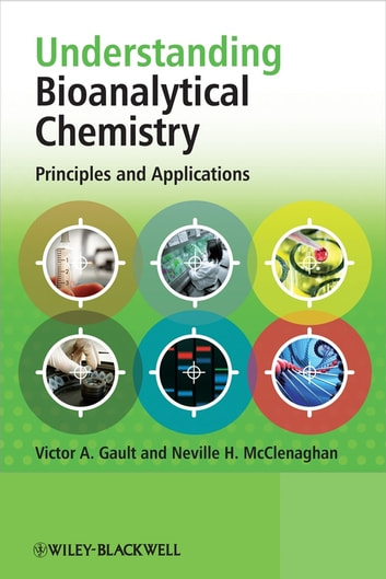 Understanding Bioanalytical Chemistry - Principles and Applications ebook by Victor A. Gault,Neville H. McClenaghan