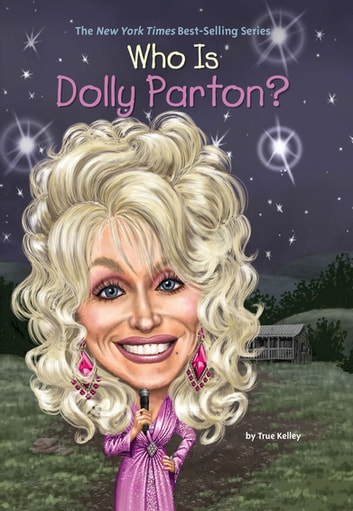 Who Is Dolly Parton? ebook by True Kelley,Who HQ
