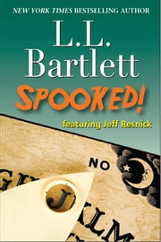 Spooked! - featuring Jeff Resnick ebook by L.L. Bartlett