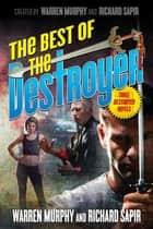The Best of the Destroyer ebook by Warren Murphy,Richard Sapir
