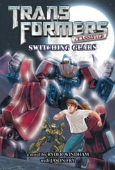 Transformers Classified: Switching Gears ebook by Ryder Windham,Jason Fry