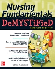 Nursing Fundamentals DeMYSTiFieD: A Self-Teaching Guide ebook by Bennita Vaughans