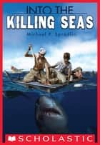 Into the Killing Seas ebook by Michael P. Spradlin
