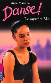 Danse ! tome 18 - Le mystère Mo ebook by Anne-Marie POL