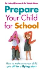 Prepare Your Child for School ebook by Dr Helen Likierman,Dr Valerie Muter