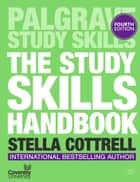 The Study Skills Handbook ebook by Stella Cottrell