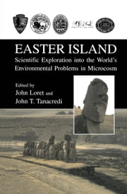 Easter Island - Scientific Exploration into the World's Environmental Problems in Microcosm ebook by John Loret,John T. Tanacredi