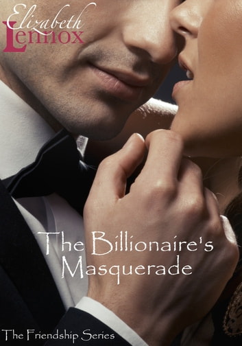 The Billionaire's Masquerade ebook by Elizabeth Lennox