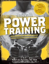 Men's Health Power Training - Build Bigger, Stronger Muscles with through Performance-based Conditioning ebook by Robert dos Remedios