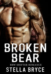 Broken Bear ebook by Stella Bryce