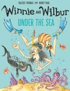 Winnie and Wilbur Under the Sea ebook by Valerie Thomas, Korky Paul