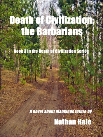 Death of Civilization: the Barbarians ebook by Nathan Hale