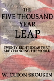 The Five Thousand Year Leap E-bok by W. Cleon Skousen