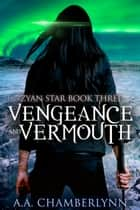 Vengeance and Vermouth ebook by