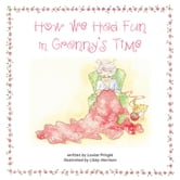 How We Had Fun in Granny's Time ebook by Louise Pringle