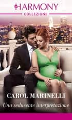 Una seducente interpretazione ebook by Carol Marinelli