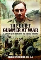 The Quiet Gunner at War ebook by Gorle, Richmond
