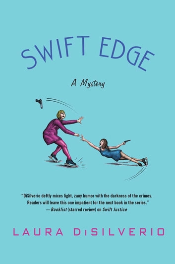 Swift Edge - A Mystery ebook by Laura DiSilverio