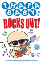 Thatababy Rocks Out! ebook by Paul Trap